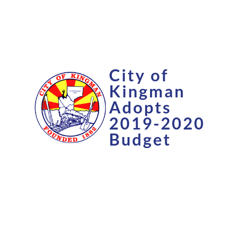 City of Kingman Adopts Fiscal Year 2019-2020 Budget