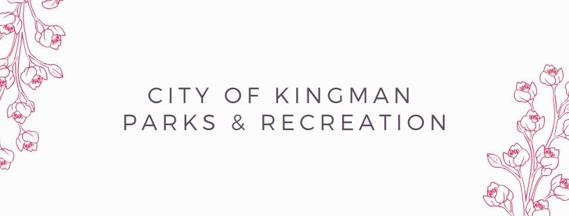 CITY OF KINGMAN PARKS & RECREATION Spring
