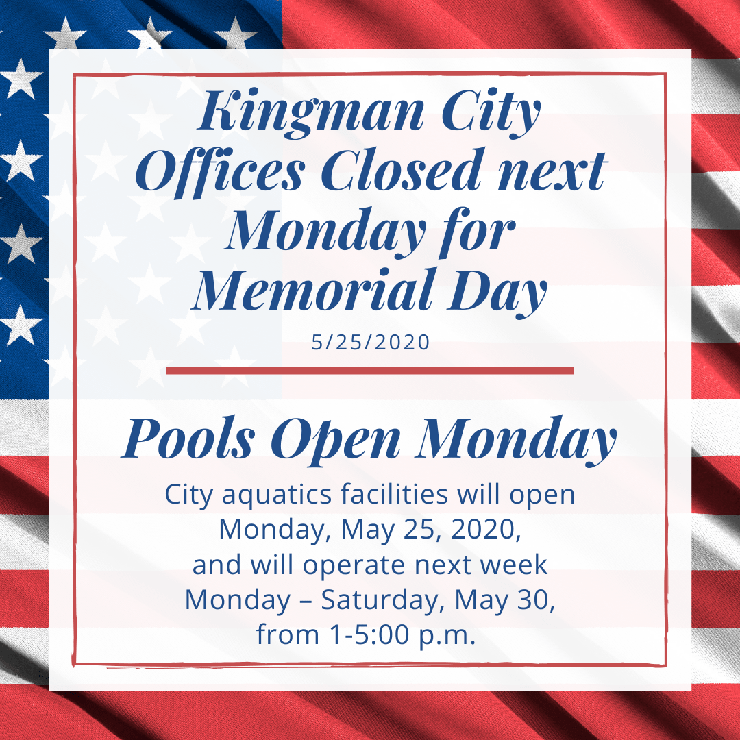 Kingman City Offices Closed for Memorial Day